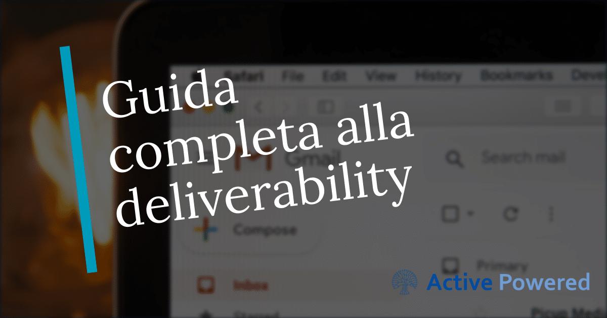 Guida completa alla deliverability