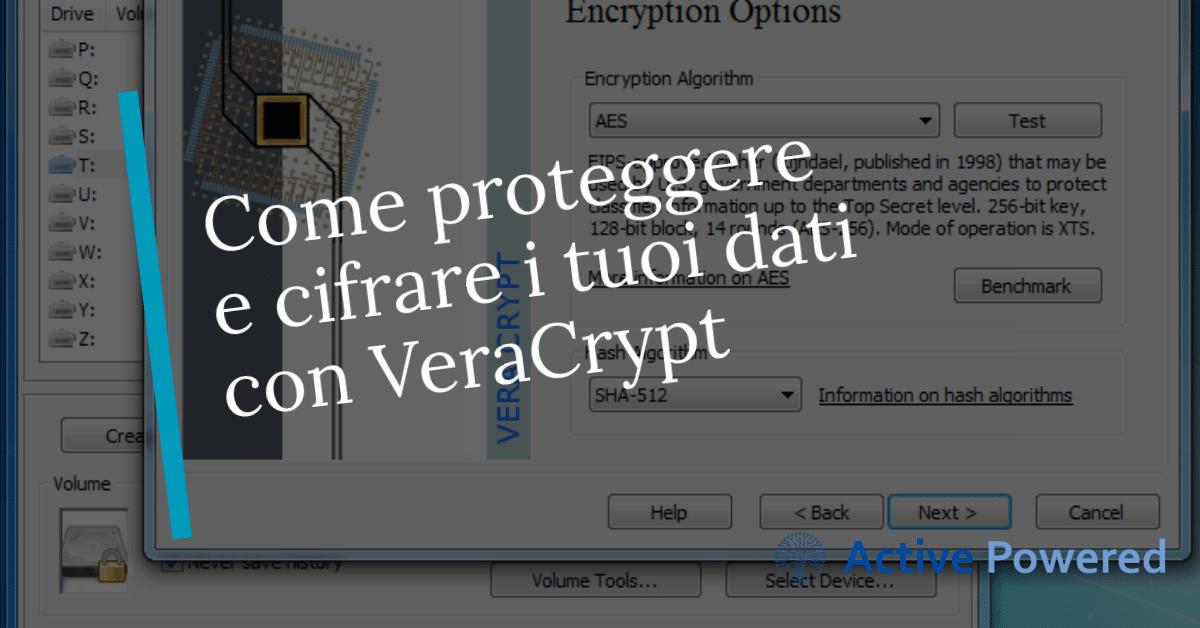 Come proteggere e cifrare i tuoi dati con VeraCrypt
