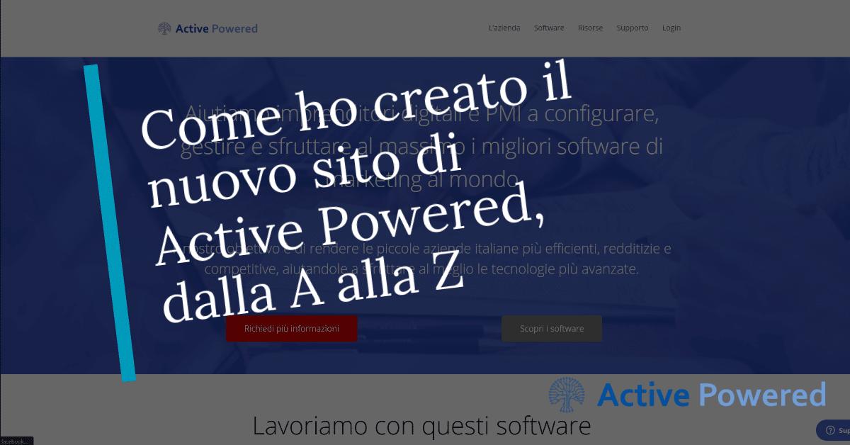 Come ho creato il nuovo sito di Active Powered, dalla A alla Z