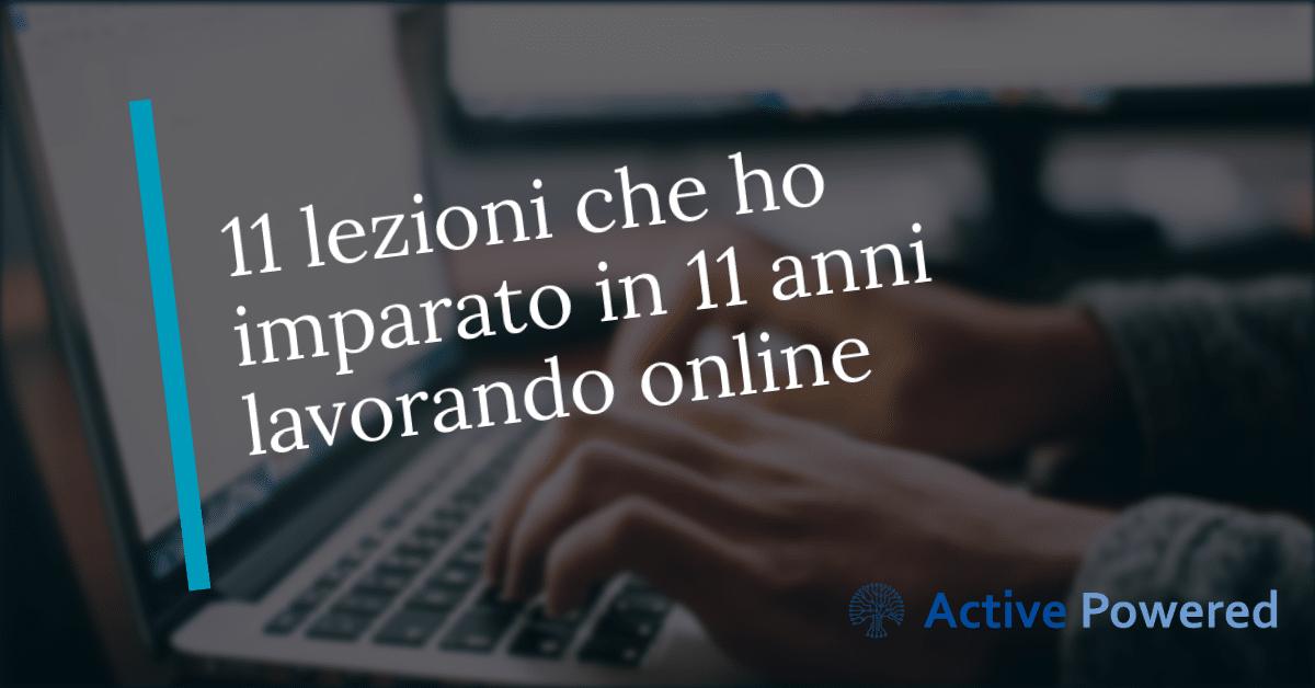 11 lezioni che ho imparato in 11 anni lavorando online