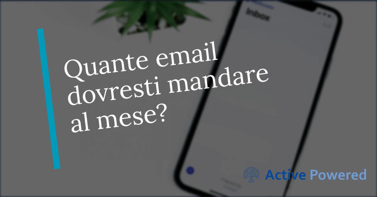 Quante email dovresti mandare al mese? [Ricerca]