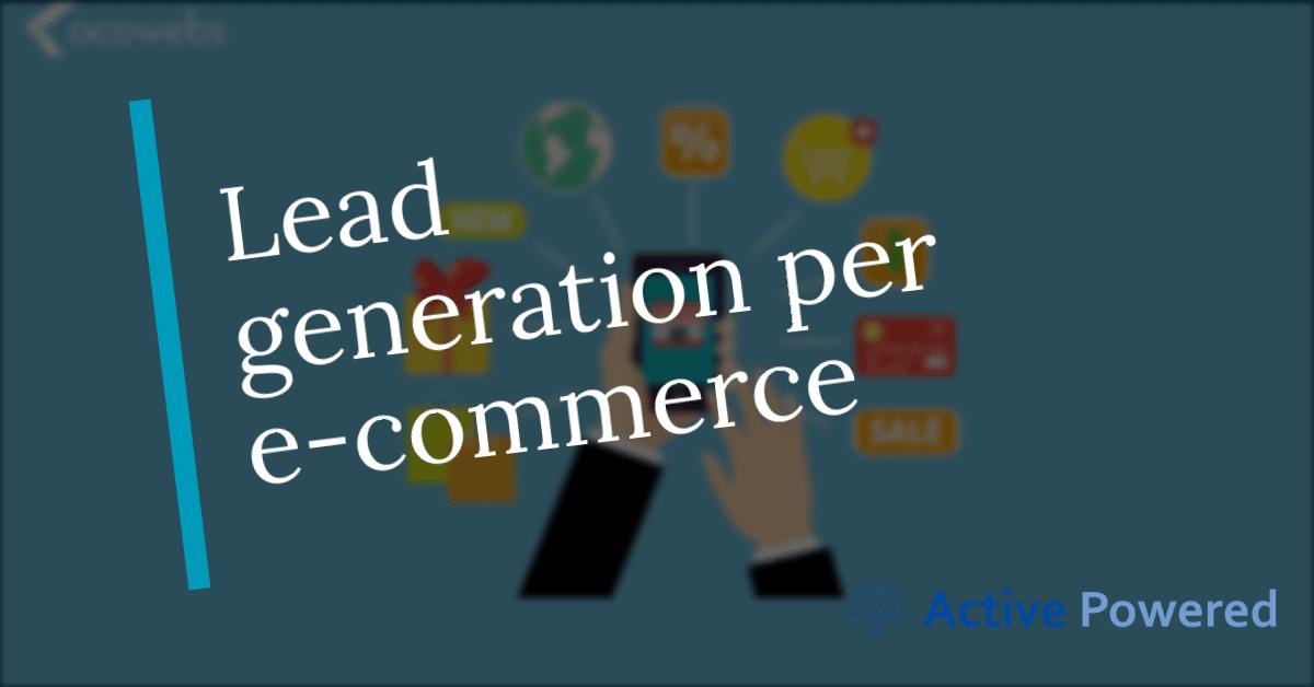 Come fare lead generation per e-commerce