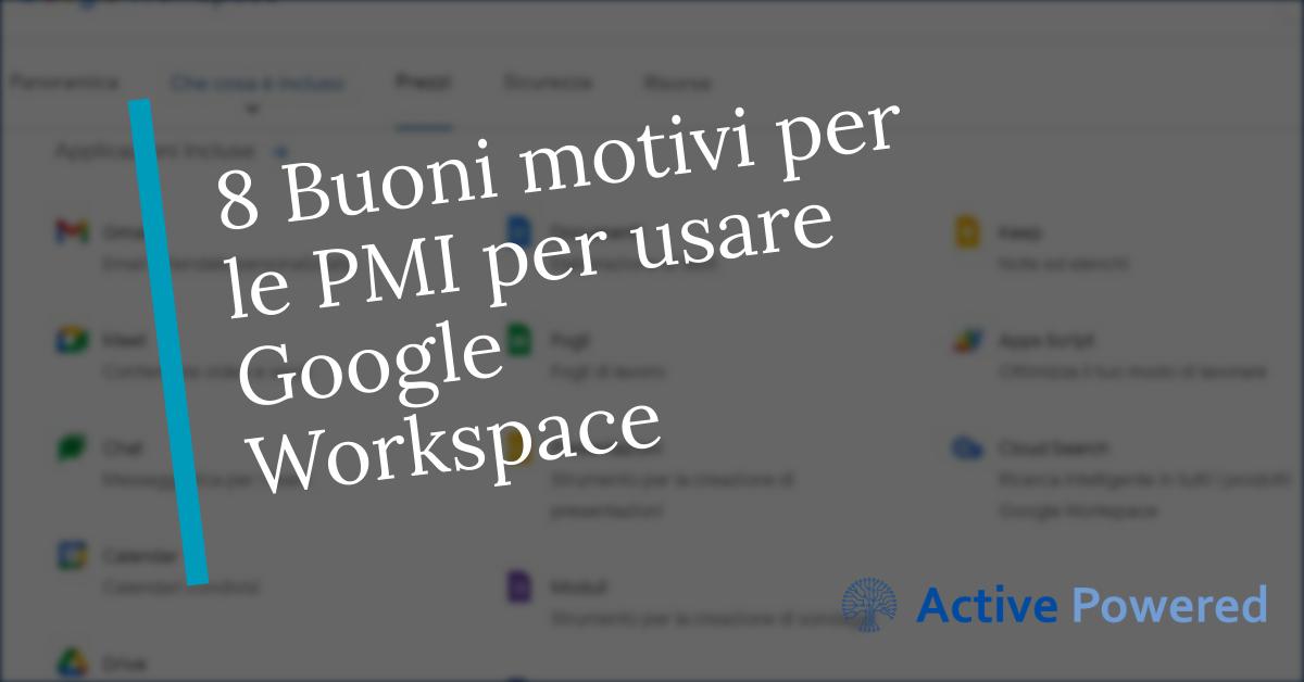 8 Buoni motivi per le PMI per usare Google Workspace