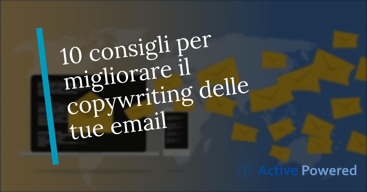 10 consigli per migliorare il copywriting delle tue email