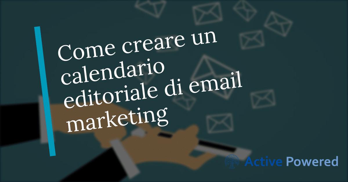 Come creare un calendario editoriale di email marketing