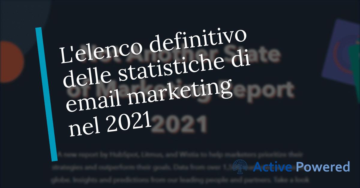 L'elenco definitivo delle statistiche di email marketing nel 2021